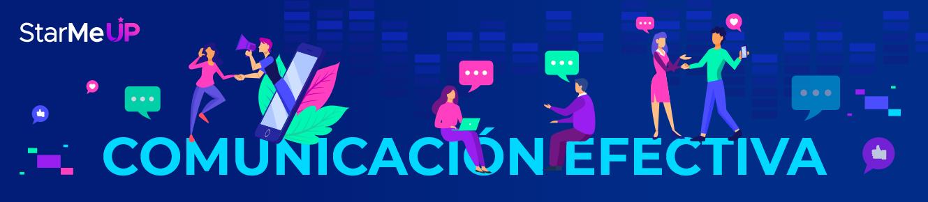 3 claves para desarrollar una Comunicación Efectiva en tu organización